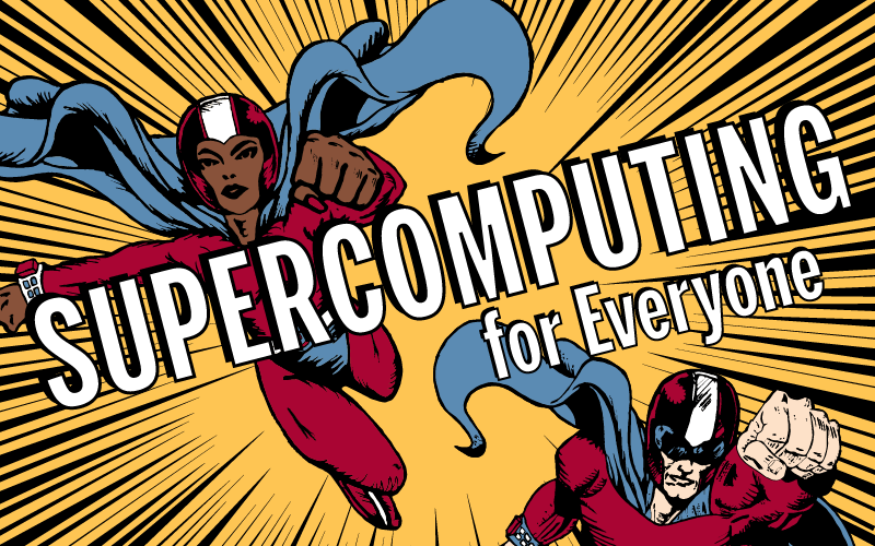 Image of two superheroes with the words supercomputing for everyone
